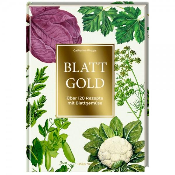 """Buch """"Blattgold - Über 120 Rezepte mit Blattgemüse"""""""
